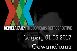 Restkarten XXX - The 30 Years Retrospective Leipzig 01.05.2017